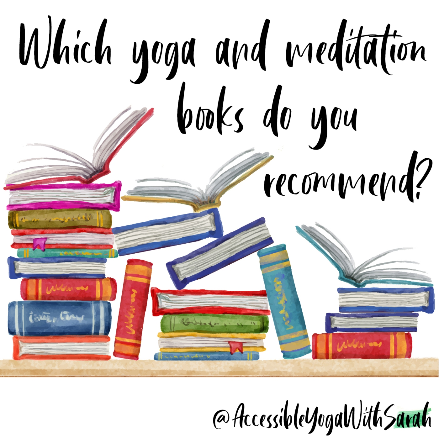 A watercolour image of stacks of books with the question 'Which yoga and meditation books do you recommend?' at the top.