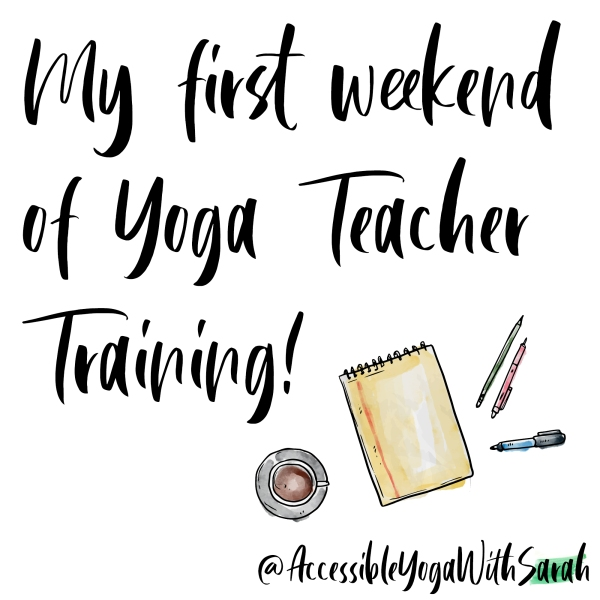 Watercolour images of pens and paper, with the text 'My first weekend of Yoga Teacher Training'