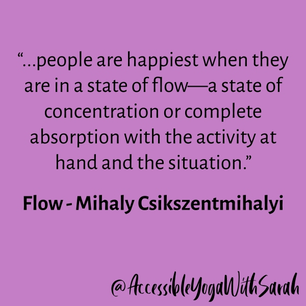 "A quote on a purple background. ""people are happiest when they are in a state of flow—a state of concentration or complete absorption with the activity at hand and the situation."" Flow by Mihaly Csikszentmihalyi"